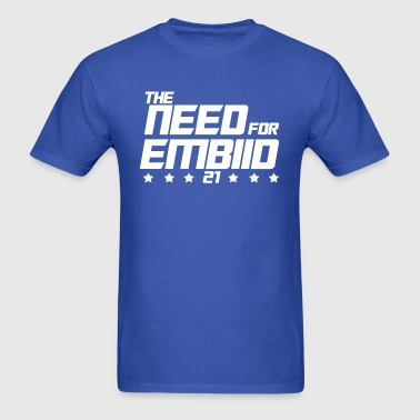 The Need For Embiid - Men's T-Shirt