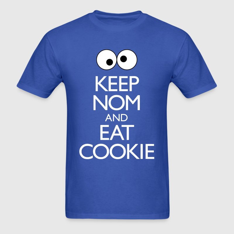 Keep Nom And Eat Cookie - Men's T-Shirt