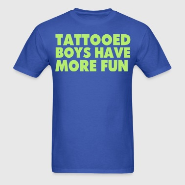 TATTOOED BOYS HAVE MORE FUN - Men's T-Shirt
