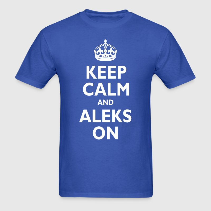 Keep Calm & ALEKS - Men's T-Shirt