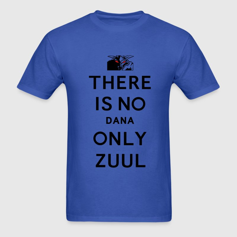 Ghostbusters There Is No Dana Only Zuul Keep Calm - Men's T-Shirt