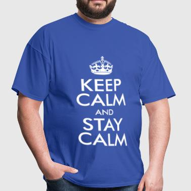 Keep Calm and Stay Calm - Men's T-Shirt