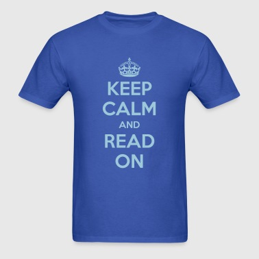 Keep Calm and Read On  - Men's T-Shirt