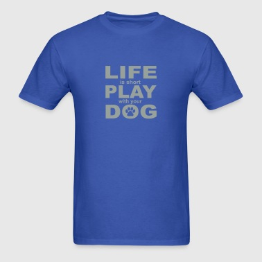 Play with your Dog - Men's T-Shirt