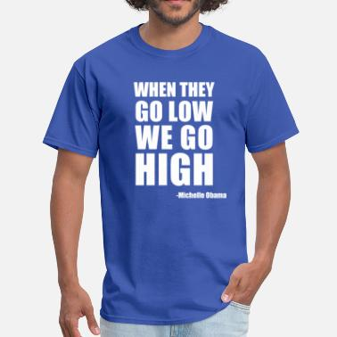 4232908a Michelle Obama 2020 When they go low - Men's T-Shirt