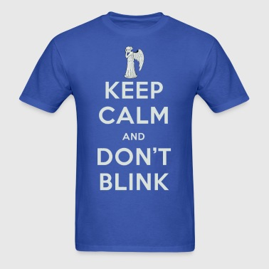 Keep Calm And Dont Blink - Men's T-Shirt