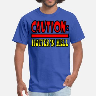 Funny Caution Labels Caution: Hotter'n Hell - Men's T-Shirt