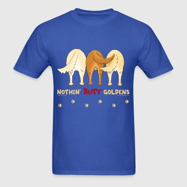 Nothin' Butt Goldens T-shirt - Men's T-Shirt