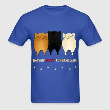 Nothin' Butt Pomeranians T-shirt - Men's T-Shirt