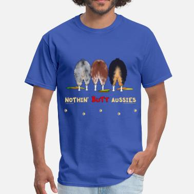 Australian Shepherd Nothin' Butt Aussies T-shirt - Men's T-Shirt