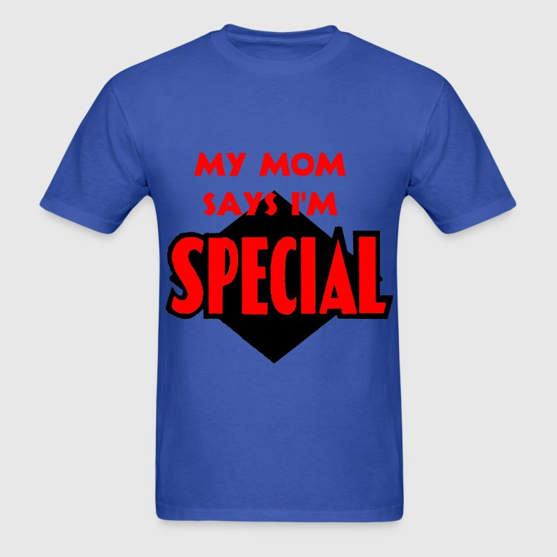 My Mom Says I'm Special. - Men's T-Shirt