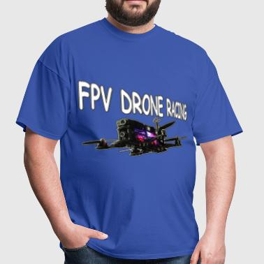 FPV Drone Racing - Men's T-Shirt