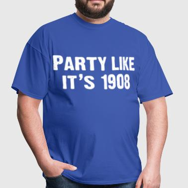 PARTY LIKE IT'S 1908 - Men's T-Shirt