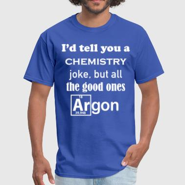 Argon Chemistry Joke - Men's T-Shirt