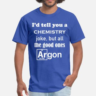 Chemistry Jokes Chemistry Joke - Men's T-Shirt