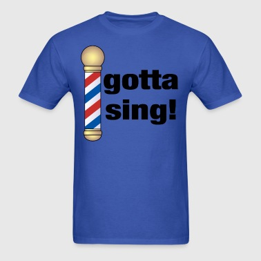 Barbershop Gotta Sing Music - Men's T-Shirt