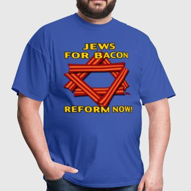 Jews For Bacon - Reform NOW! - Men's T-Shirt