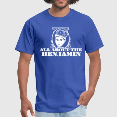 All About The Benjamin - Men's T-Shirt