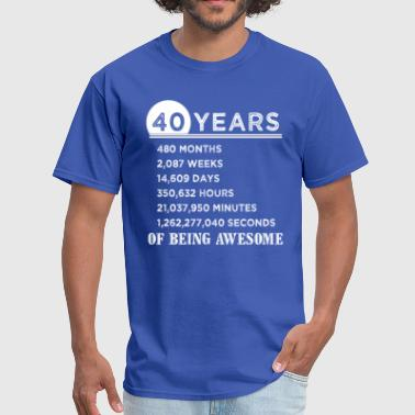 40th Birthday Gifts 40 Years Old of Being Awesome - Men's T-Shirt