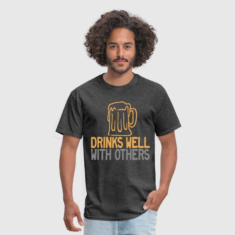 Drinks Well with Others - Men's T-Shirt