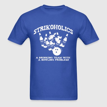 Bowling Strike and Beer = Strikoholics - Men's T-Shirt