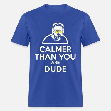 4c9878240 Walter - Calmer Than You Are Dude Unisex Tri-Blend T-Shirt | Spreadshirt