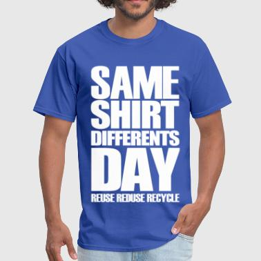 same_shirt_differents_day - Men's T-Shirt