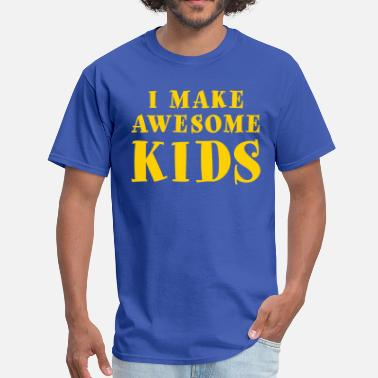 I Make Awesome Kids I Make Awesome Kids (1 Color) - Men's T-Shirt
