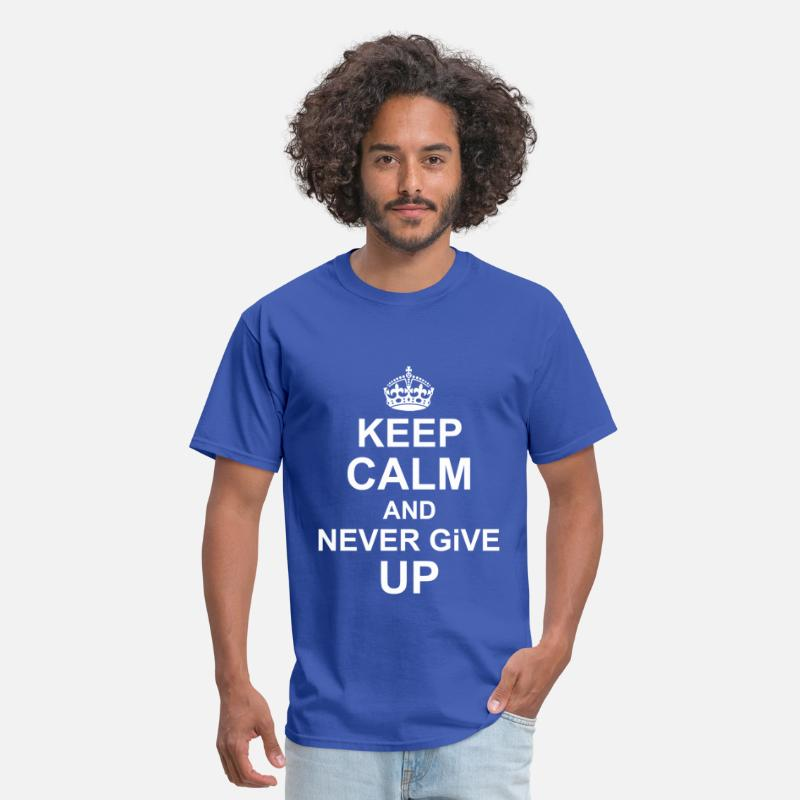 Keep Calm And Never Give Up T-Shirts - Keep Calm and Never give up - Men's T-Shirt royal blue