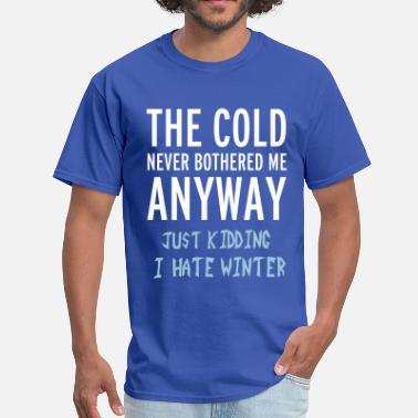 Cold Cold - Men's T-Shirt