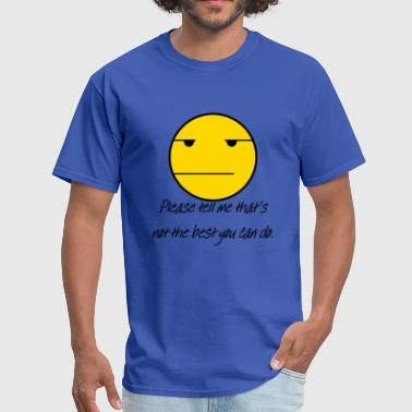 Unimpressed Unimpressed - Men's T-Shirt
