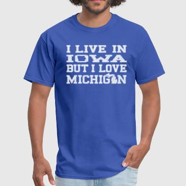 Live Iowa Love Michigan Shirts Apparel Tees - Men's T-Shirt