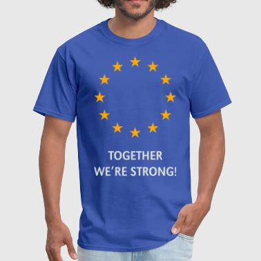European Union – Together We're Strong! (Europe) - Men's T-Shirt