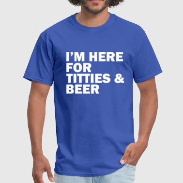 Hooters Quotes I'm here for titties and beer - Men's T-Shirt