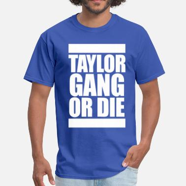 Taylor Gang Taylor Gang Or DIe - stayflyclothing.com - Men's T-Shirt