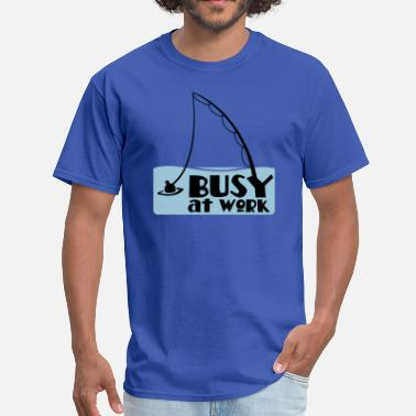 Busy Working busy at work fishing t-shirt - Men's T-Shirt