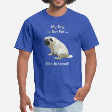 Fat Dogs My Dog Is Not Fat Pug Dog - Men's T-Shirt