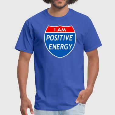 Law Of Attraction I Am Positive Energy T-Shirts - Men's T-Shirt