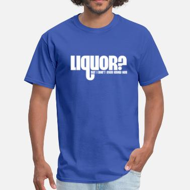Liquor Liquor - Men's T-Shirt