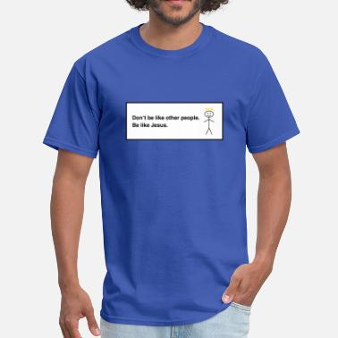 Social Media Trending Be Like Jesus, Humorous Social Media - Men's T-Shirt