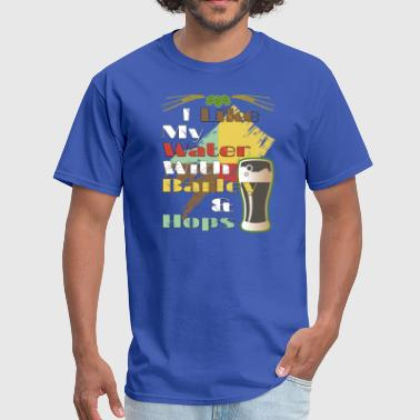 Barley Design I Like My Water With Barley & Hops - Men's T-Shirt