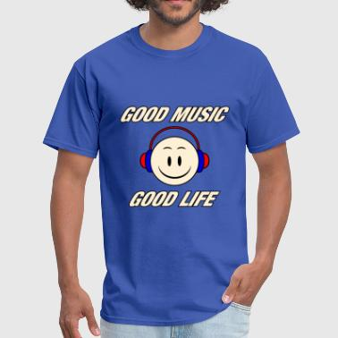 Good Music Good Life - Men's T-Shirt