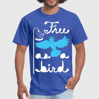 Free Bird  free as a bird - Men's T-Shirt