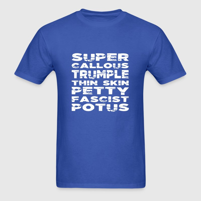 Super Callous Trumple Thin Skin - Men's T-Shirt