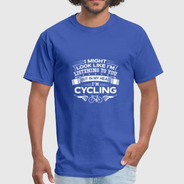 Funny But In My Head I'm Cycling - Men's T-Shirt