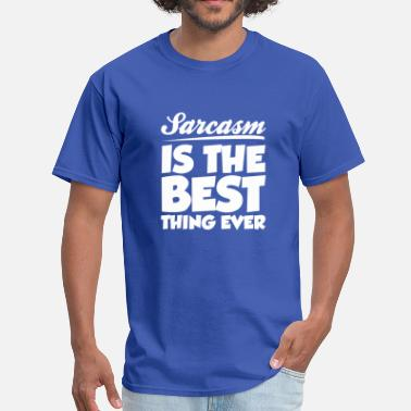 c4a23c28 Best Thing Ever Sarcasm Is The Best Thing Ever - Men's T