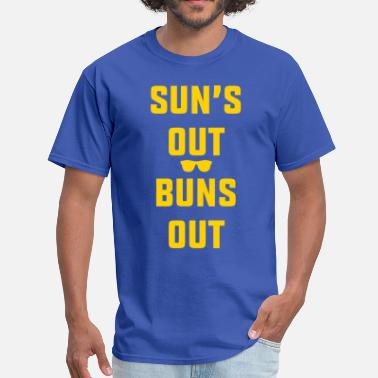 Buns Out Suns Out Buns Out - Men's T-Shirt