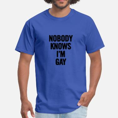 Gay Cats Nobody Knows I m Gay Black - Men's T-Shirt