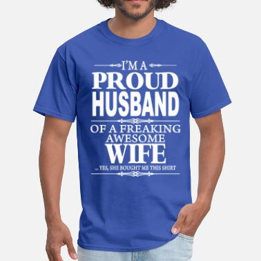 Best Freaking Husband Ever I'm A Proud Husband Of A Freaking Awesome Wife  - Men's T-Shirt