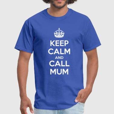 Mantén Calma Keep Calm and Call Mum (dark) - Men's T-Shirt